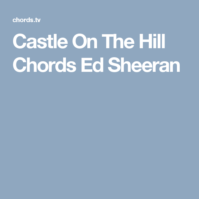 Halo Sheet Music With Lyrics: Castle On The Hill Chords Ed Sheeran