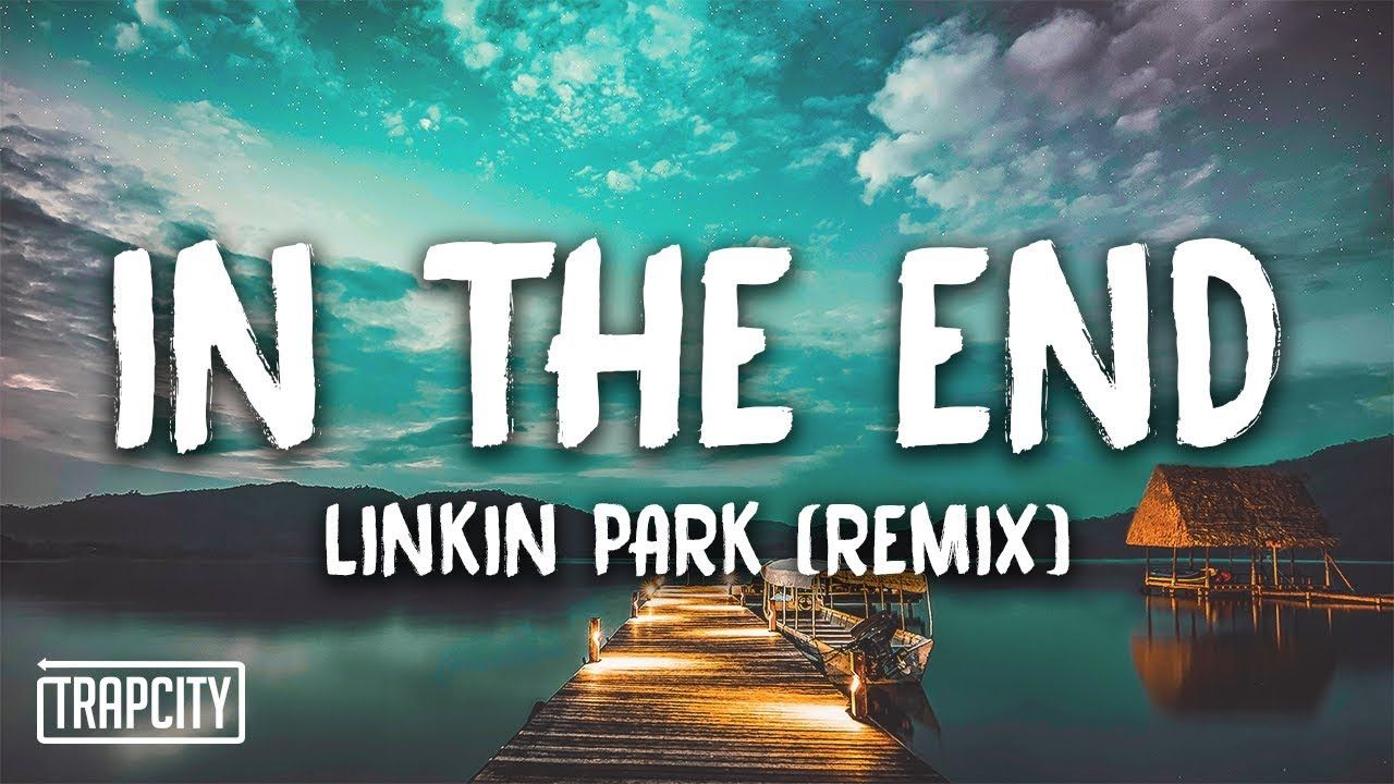 Linkin Park - In The End (Mellen Gi & Tommee Profitt Remix) [Lyrics