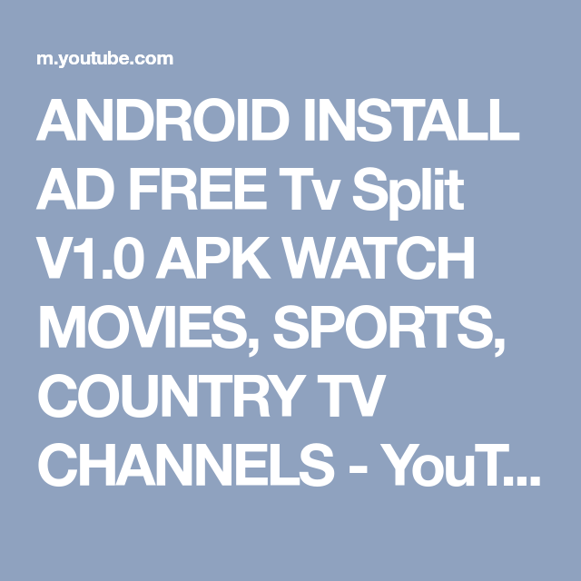 ANDROID INSTALL AD FREE Tv Split V1 0 APK WATCH MOVIES