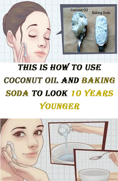 This Is How To Use Coconut Oil And Baking Soda To Look 10 Years Younger Younger Skin Beauty Treatments Beauty Skin