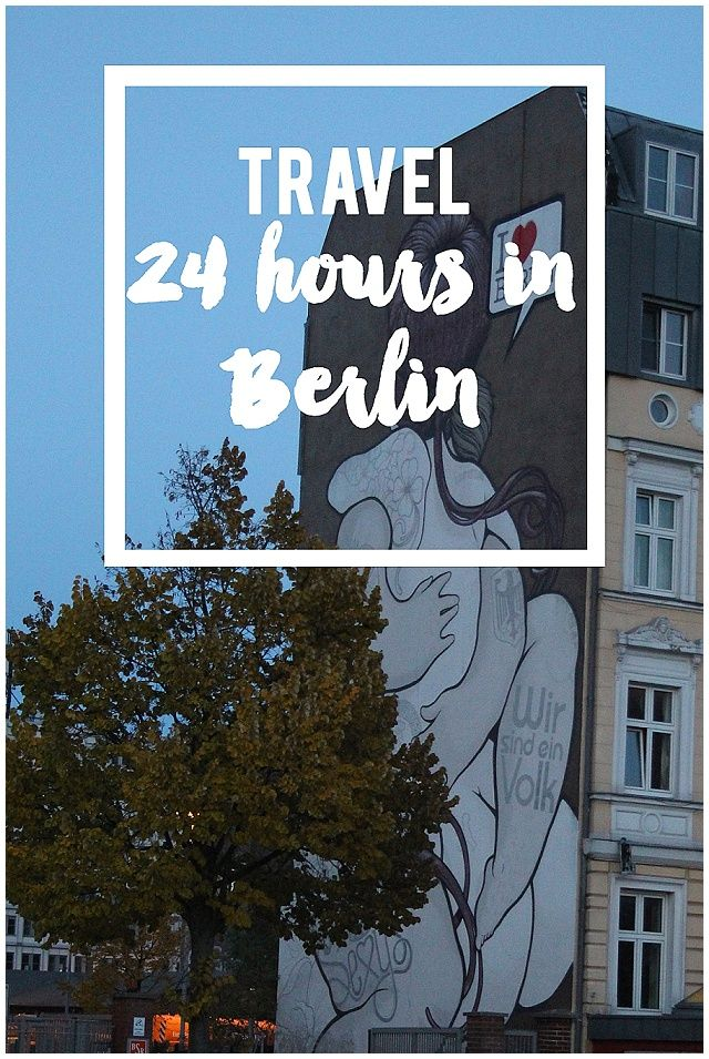 Travel 24 Hours In Berlin Oh Gosh Blog Berlin Berlin Walking Tour Travel