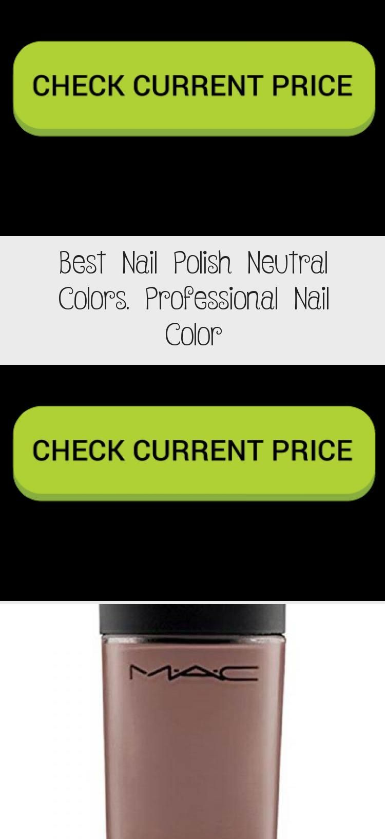 Best Nail Polish Neutral Colors. Professional Nail Color – Nail Art Desing