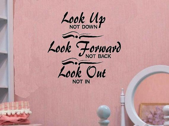 Look Up Not Down Vinyl Wall Decal Quote Vinyl Wall Decals Quotes To Live By