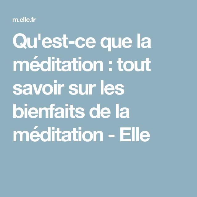 Qu'est-ce que la méditation : tout savoir sur les bienfaits de la méditation - Elle