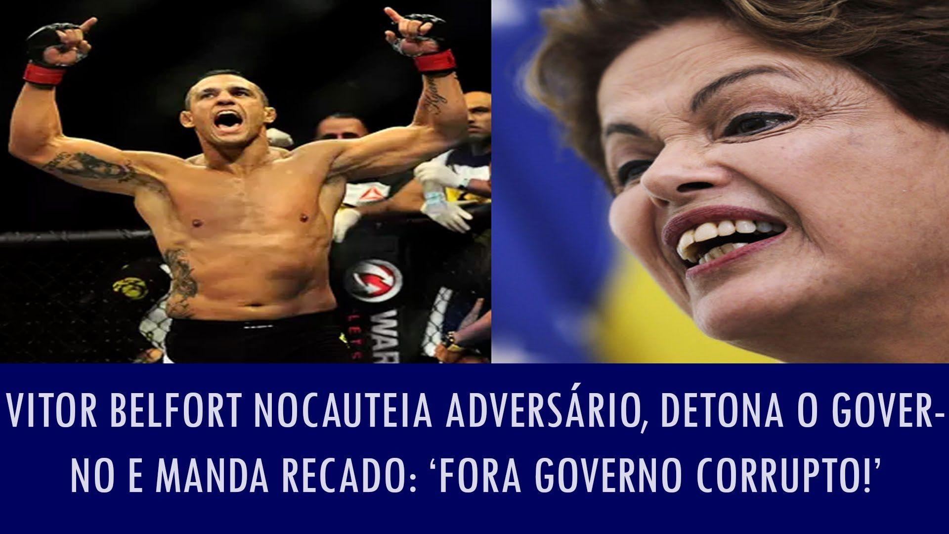Vitor Belfort nocauteia adversário e manda recado para Dilma: 'Fora gove...