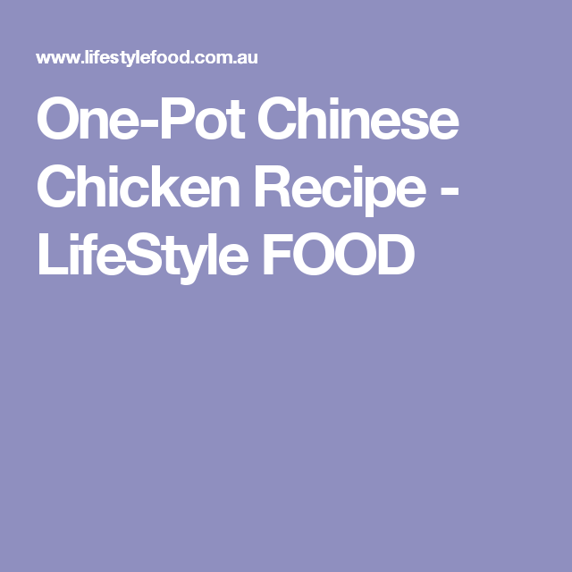 One-Pot Chinese Chicken Recipe - LifeStyle FOOD