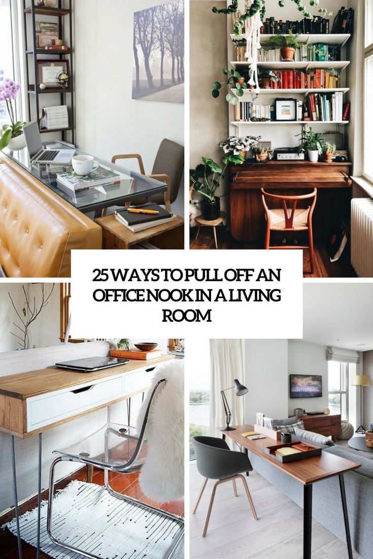 Ways To Pull Off An Office Nook In A Living Room Cover Desk In Living Room Living Room Office Space Living Room Office Combo