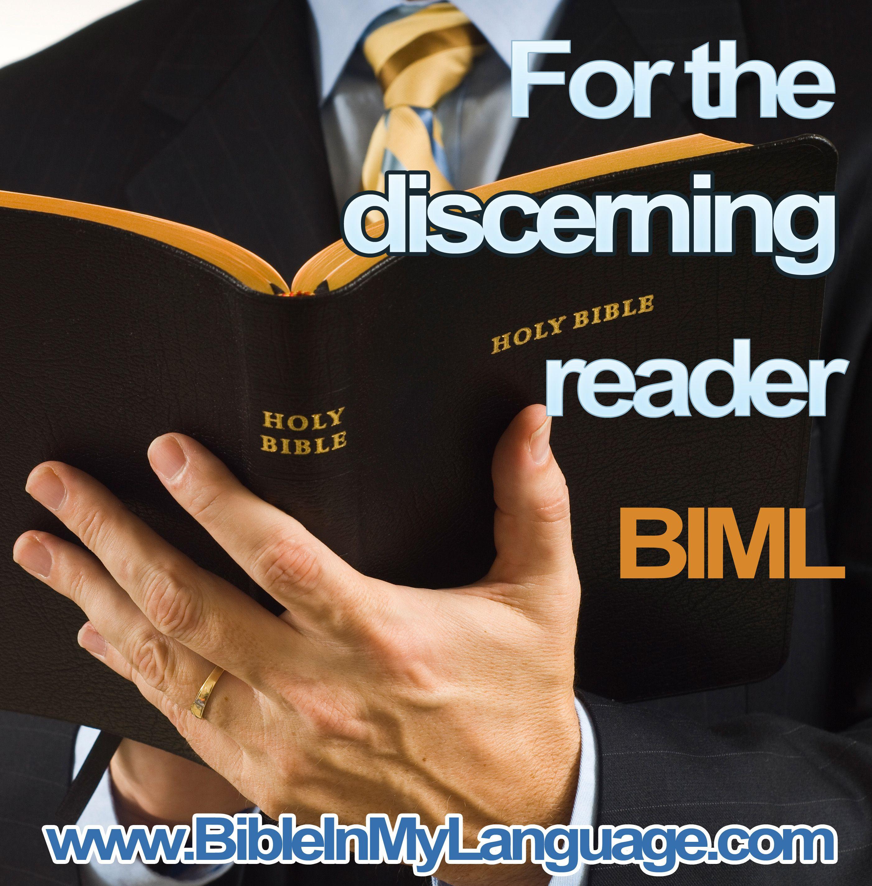 HOLY BIBLE For the discerning reader.  BIML www.bibleinmylangauge.com