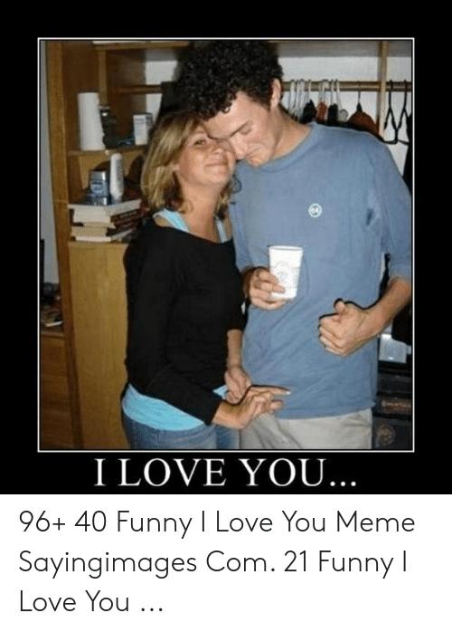We Love You Meme Funny Love You Meme Love You Funny I Love You Funny