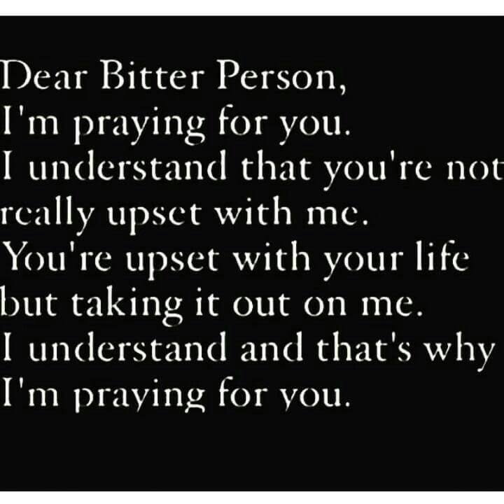 Dear Bitter Person Bitter People Quotes Bitter Person Baby Mama Drama Quotes