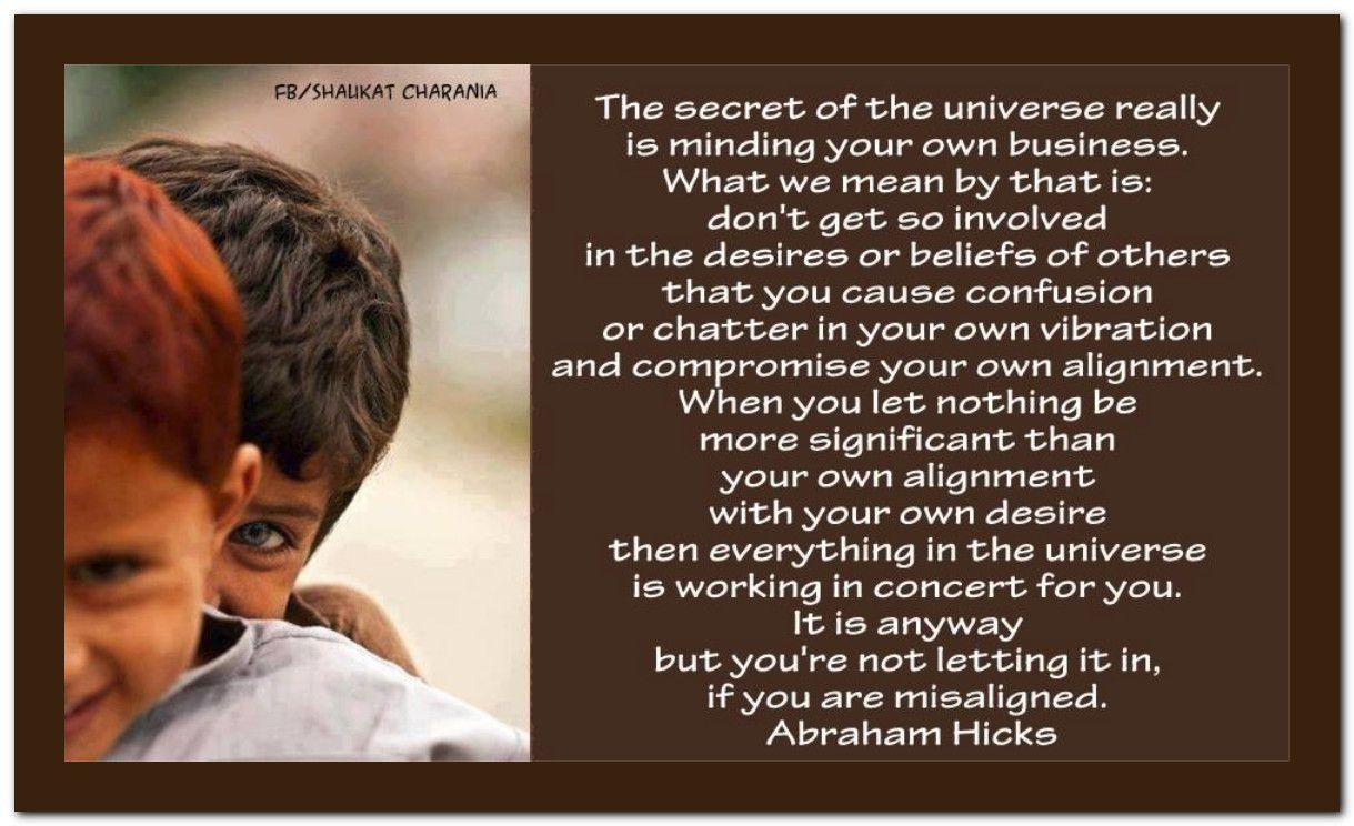 The Secret Of The Universe Really Is Minding Your Own
