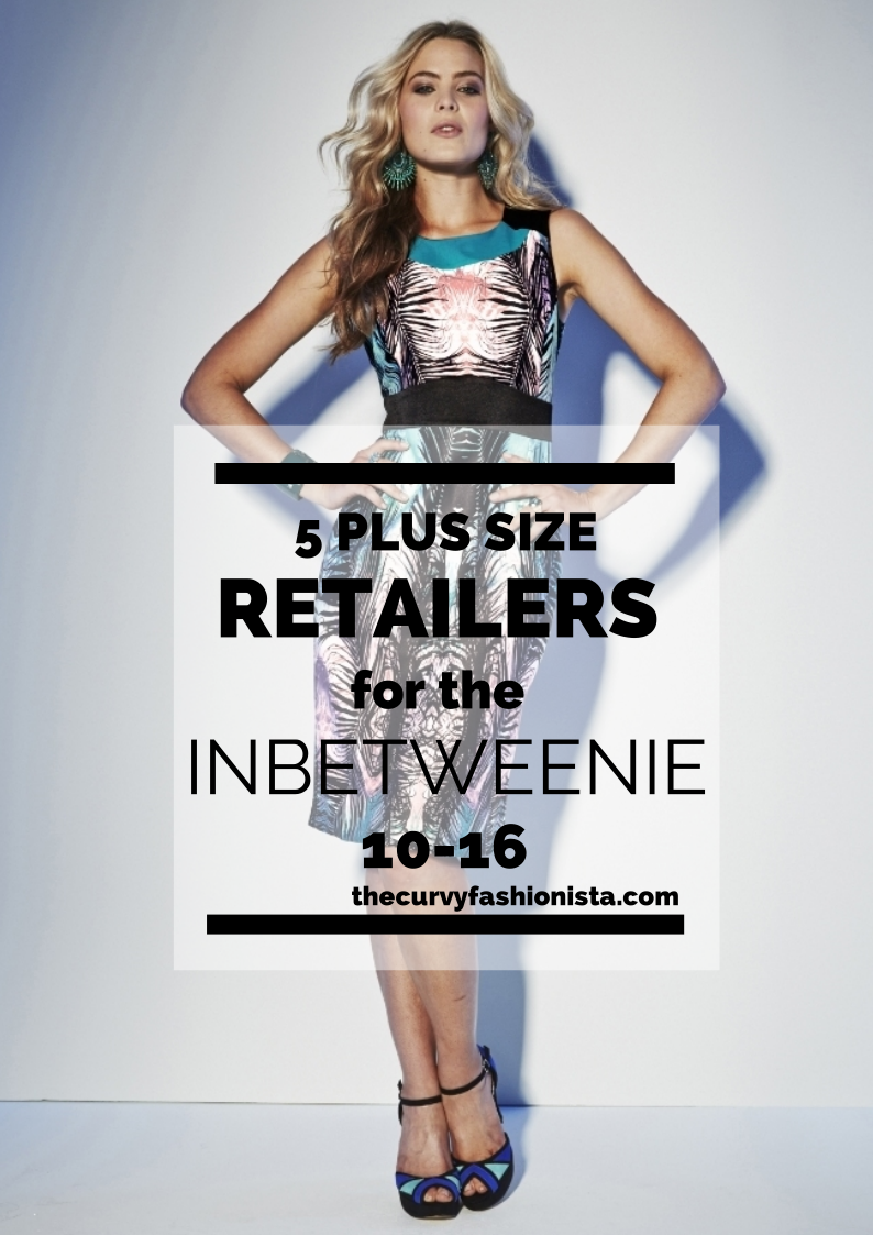 26beb3891b11e Five Retailers to Shop for the Inbetweenie Plus Size (10-16 ...