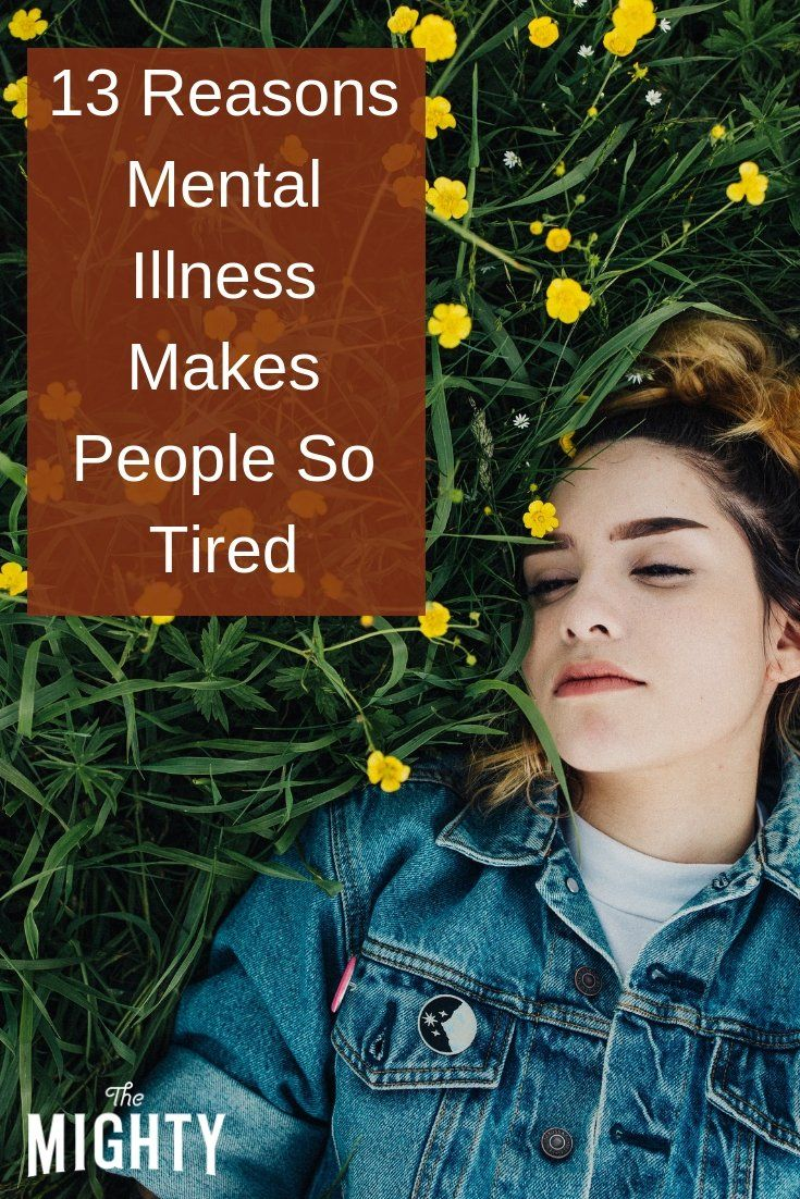 13 Reasons Mental Illness Makes People So Tired   The Mighty #mentalillness #tired #mentalhealth