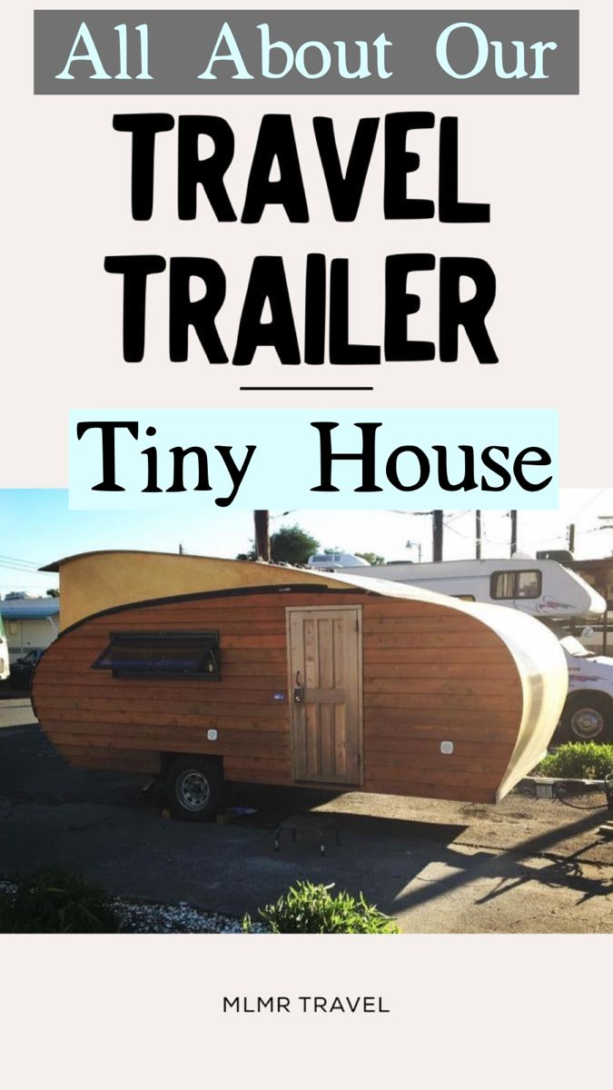 All about our travel trailer tiny house. #tinyhouseonwheels #tinyhomescommunity