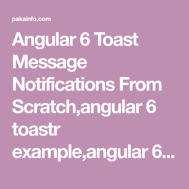 Angular 6 Toast Message Notifications From Scratch,angular 6