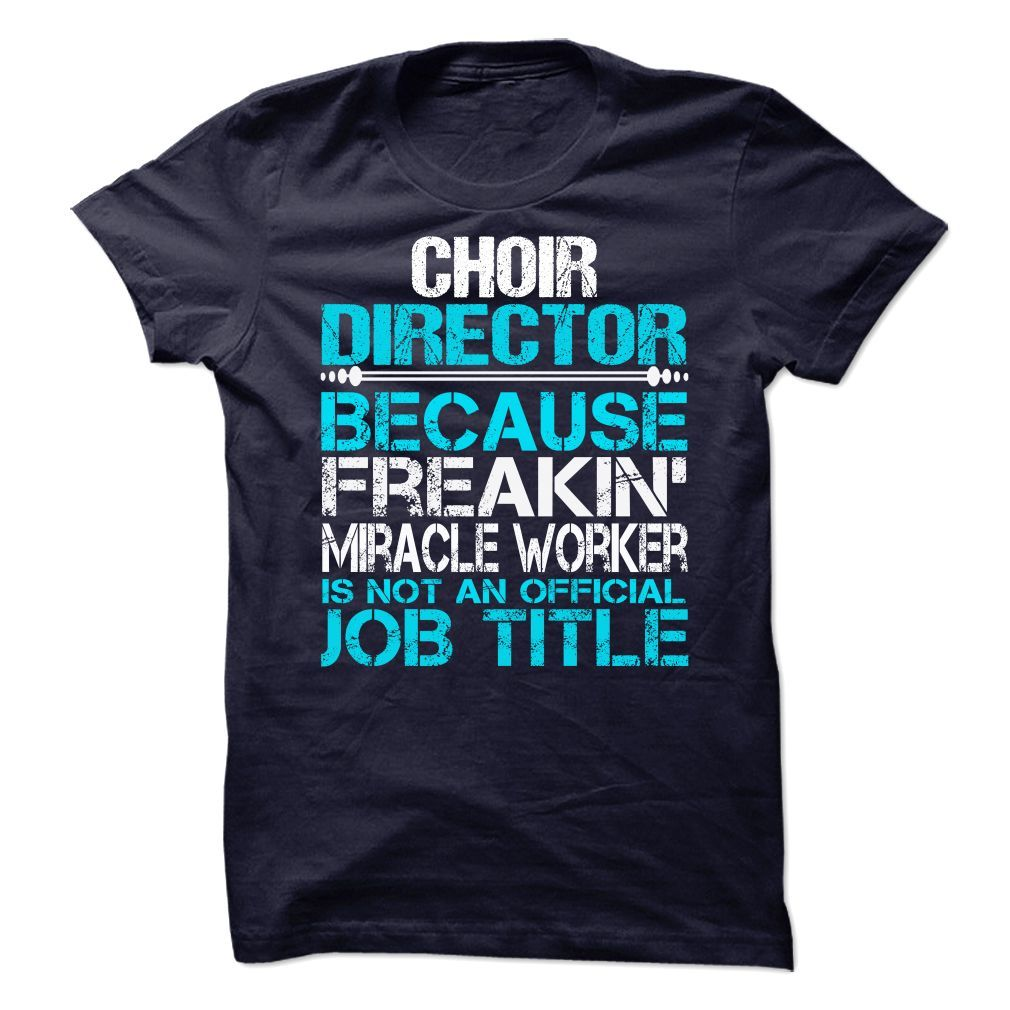 Choir Director T-Shirts, Hoodies. VIEW DETAIL ==► Funny Tee Shirts
