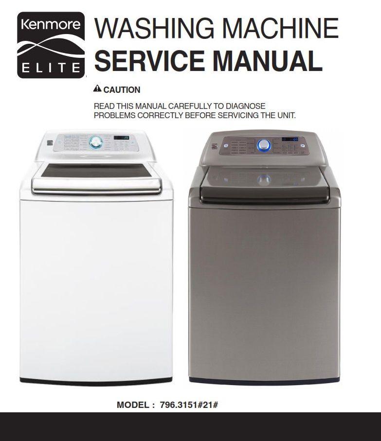 Kenmore Elite 31513 31512 Washer Service Manual And Repair Instructions Washing Machine Service Kenmore Kenmore Elite Washer