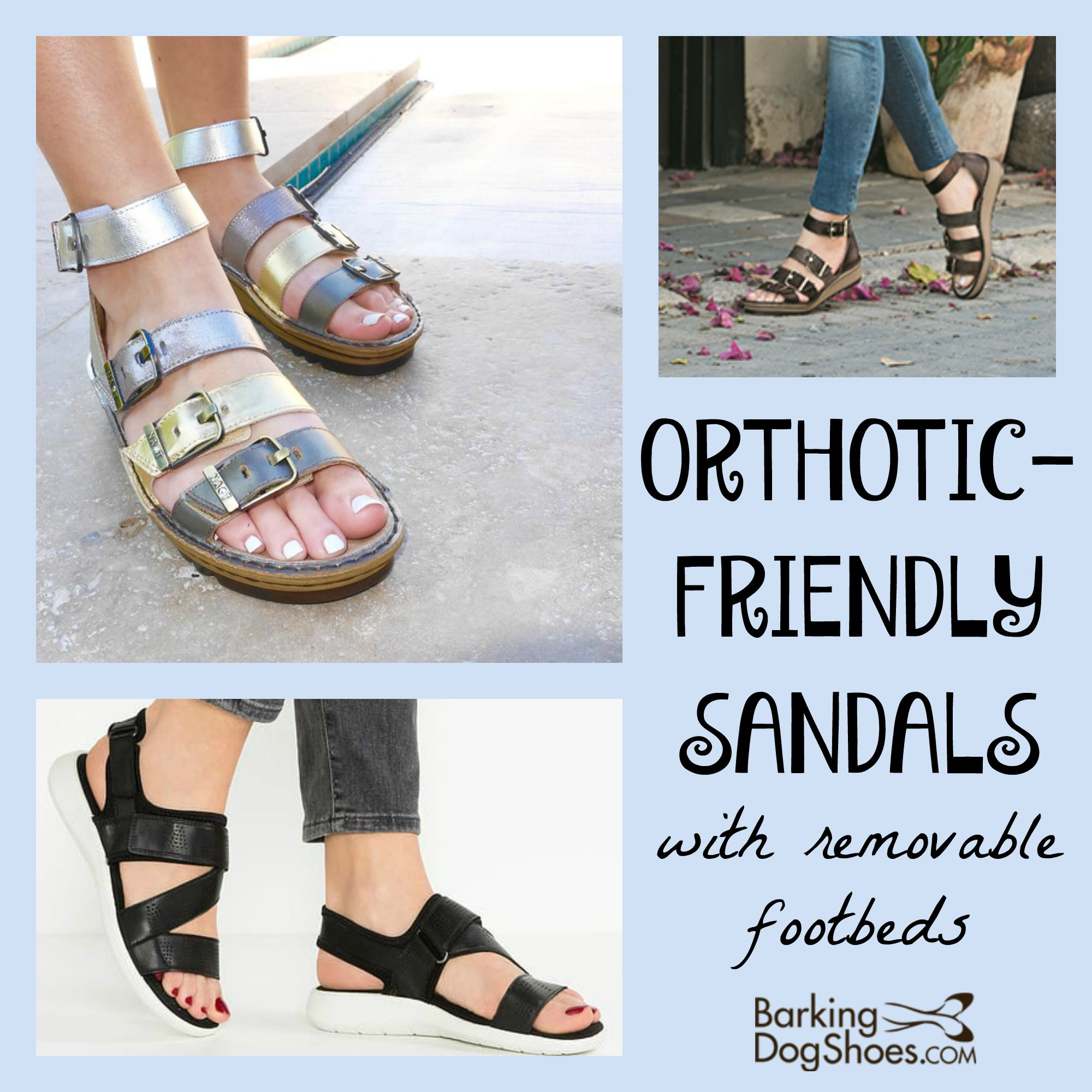 Women's sandals with removable insoles - 5 Stylish Orthotic Friendly Sandals With Removable Footbeds