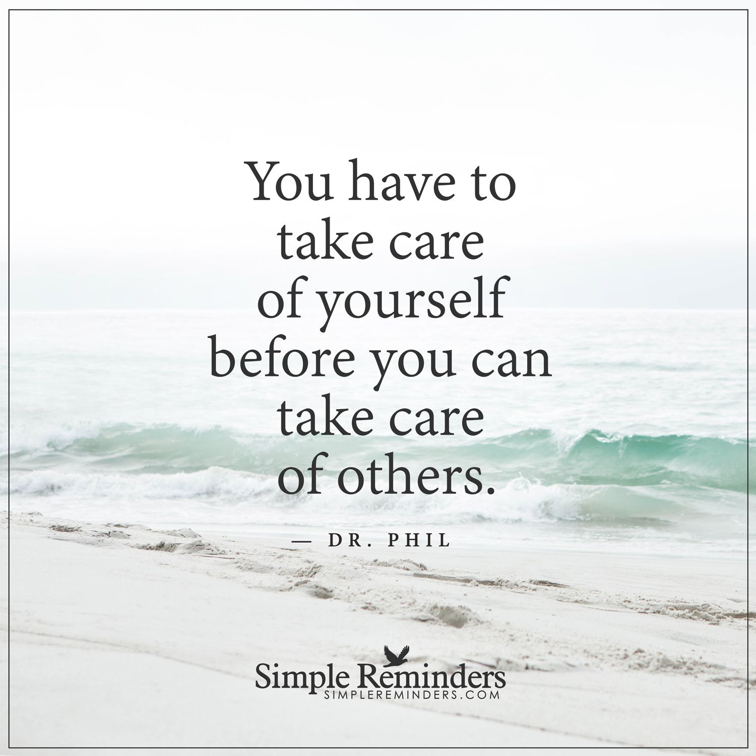 Take Care Of Yourself First You Have To Take Care Of