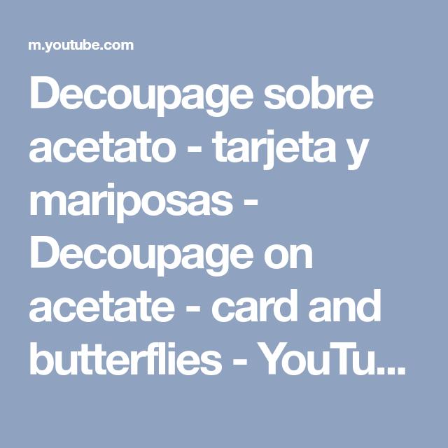 Decoupage Sobre Acetato Tarjeta Y Mariposas Decoupage On
