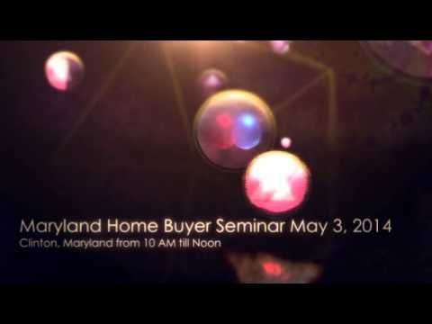 Maryland Home Buyer Seminar May 3, 2014