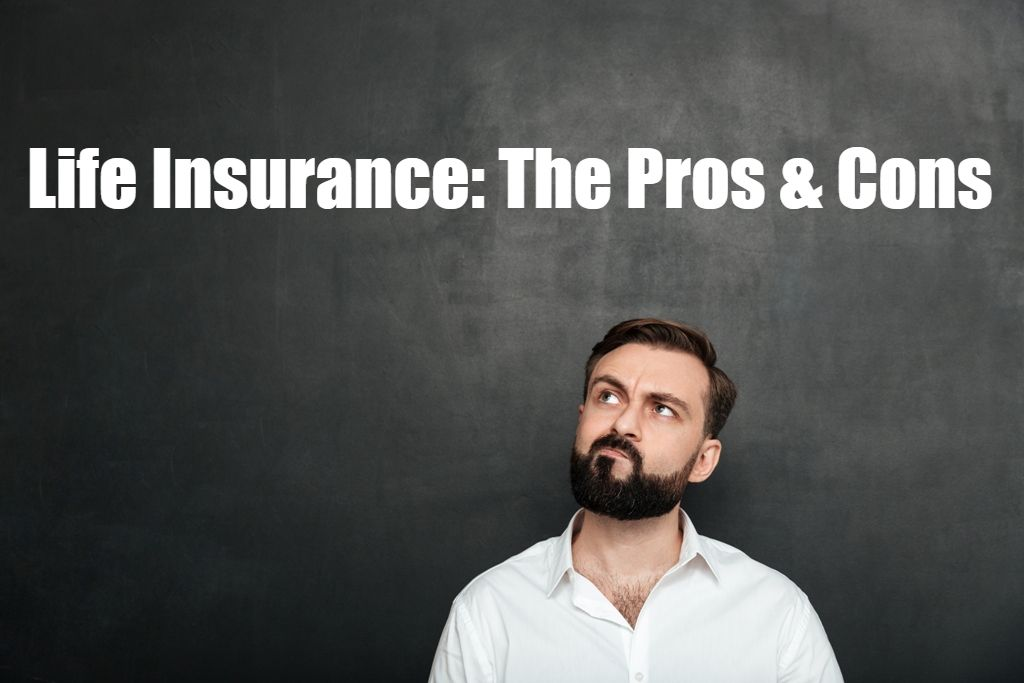 Life Insurance: The Pros & Cons in 2020 | Universal life ...