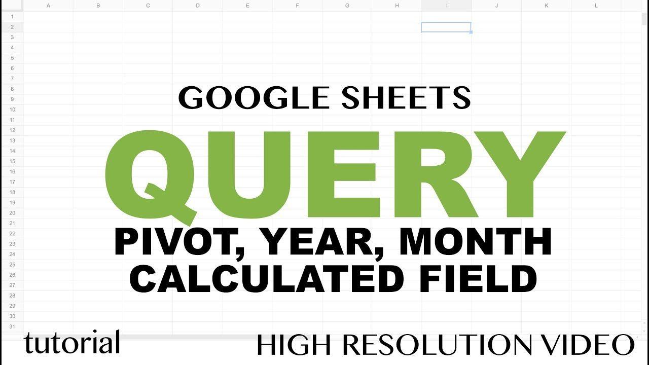 QUERY Pivot Table -Google Sheets - Query Pivot, Group By