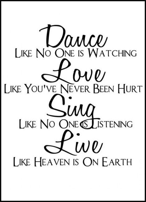 Dance Love Sing Live Words Dance Quotes Inspirational Quotes