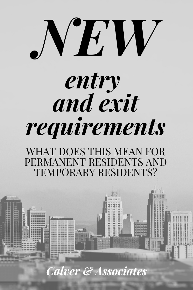 New Entry and Exit Requirements to Canada. What does this