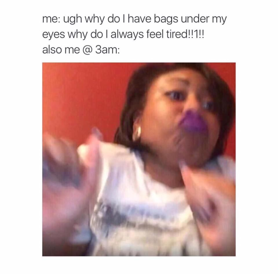 Me 3am Relatable Humor Funny Memes