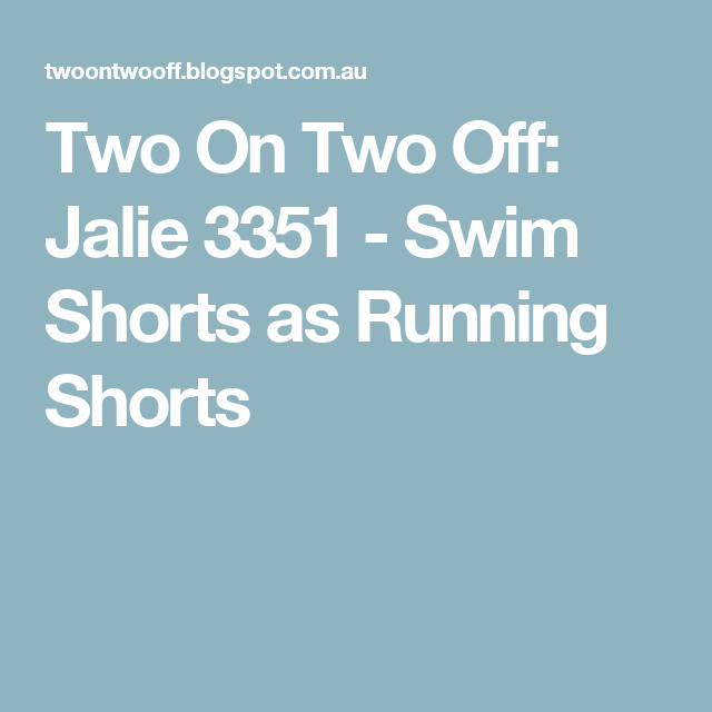 Two On Two Off: Jalie 3351 - Swim Shorts as Running Shorts