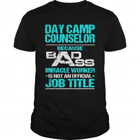 DAY CAMP COUNSELOR Because BADASS Miracle Worker Isn't An Official Job Title T Shirts, Hoodies. Check Price ==► https://www.sunfrog.com/LifeStyle/DAY-CAMP-COUNSELOR--BADASS-107519867-Black-Guys.html?41382
