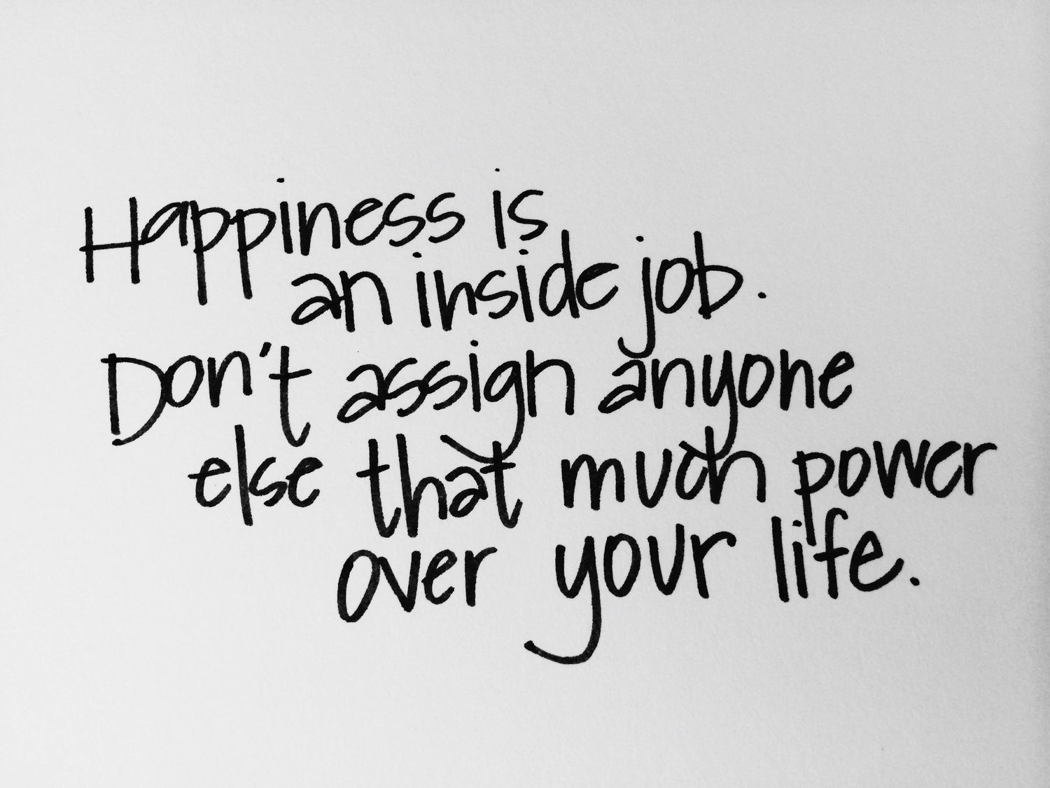 Marvelous Happiness. Positive ThoughtsBlogLife QuotesInspirational Quotes. Happiness  Is An Inside Job.