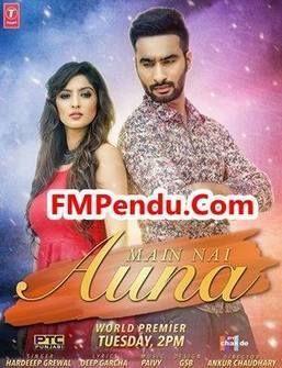 Main Nai Auna - Hardeep Grewal Mp3 Song Download FMPendu CoM