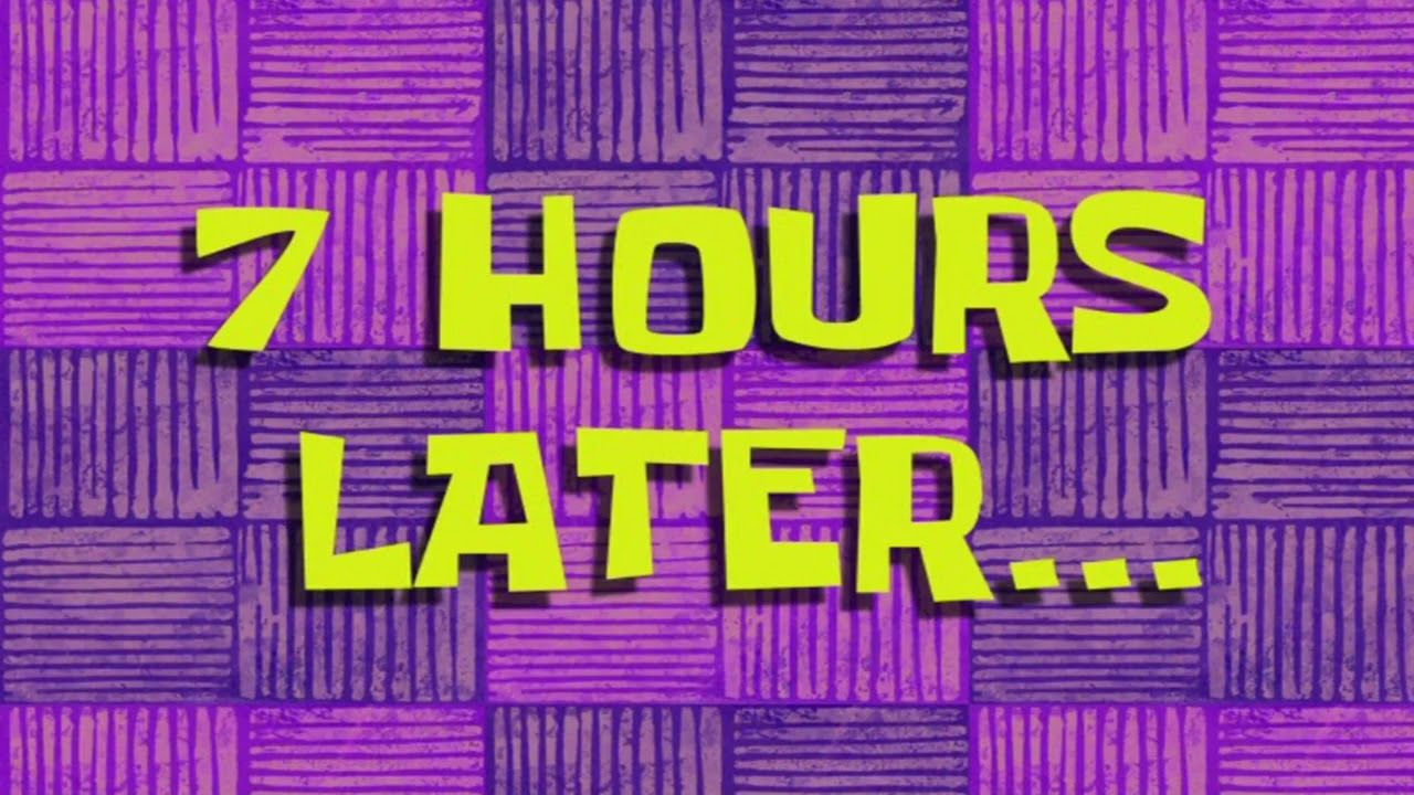 hours later sound effect All Spongebob Time Sound