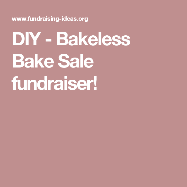diy bakeless bake sale fundraiser