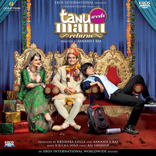 Tanu Weds Manu Returns Mp3 Songs 2015 Bollywood Music Full Movies Download Download Movies Full Movies Online Free