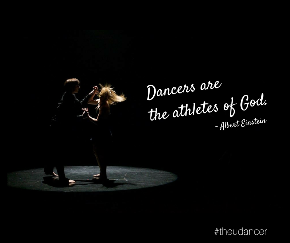 Dancers Are The Athletes Of God Albert Einstein Dance Albert Einstein Einstein Dancer