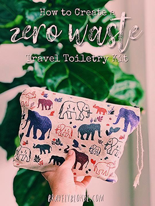 How to Create a Zero Waste Travel Toiletry Kit
