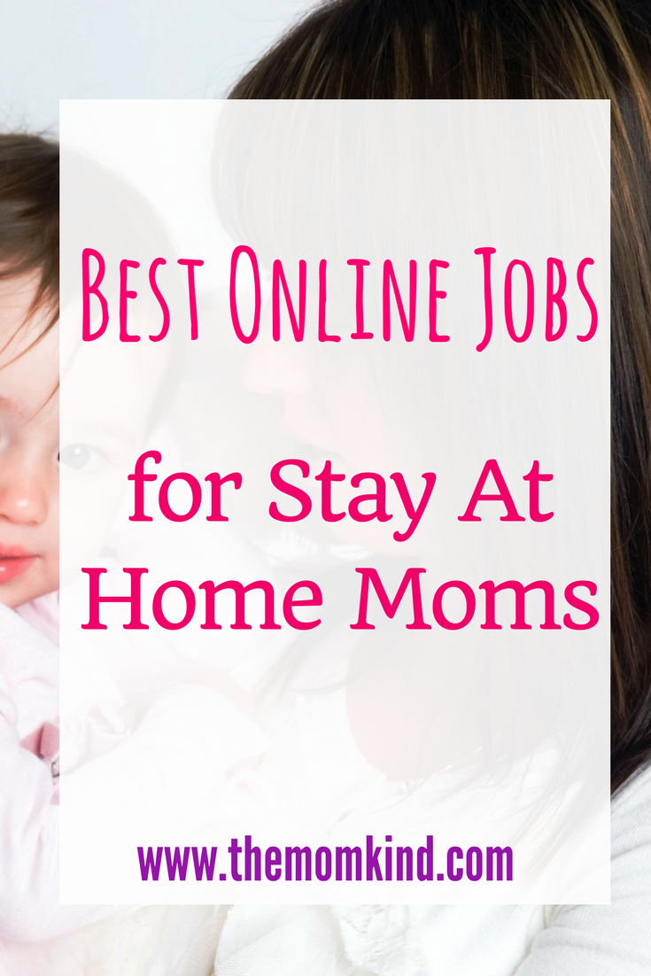 Best Online Jobs for Stay at Home Moms | Blogging, Parents and Blog