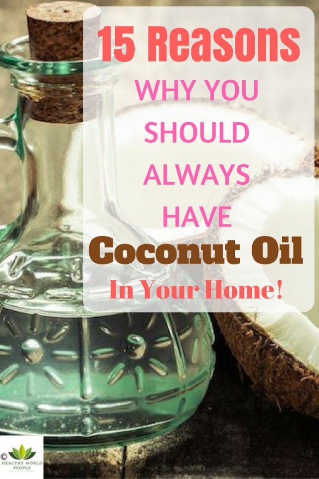 Here Are 15 Reasons Why You Should Always Have Coconut Oil