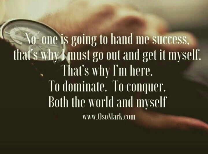no one is going to hand me success