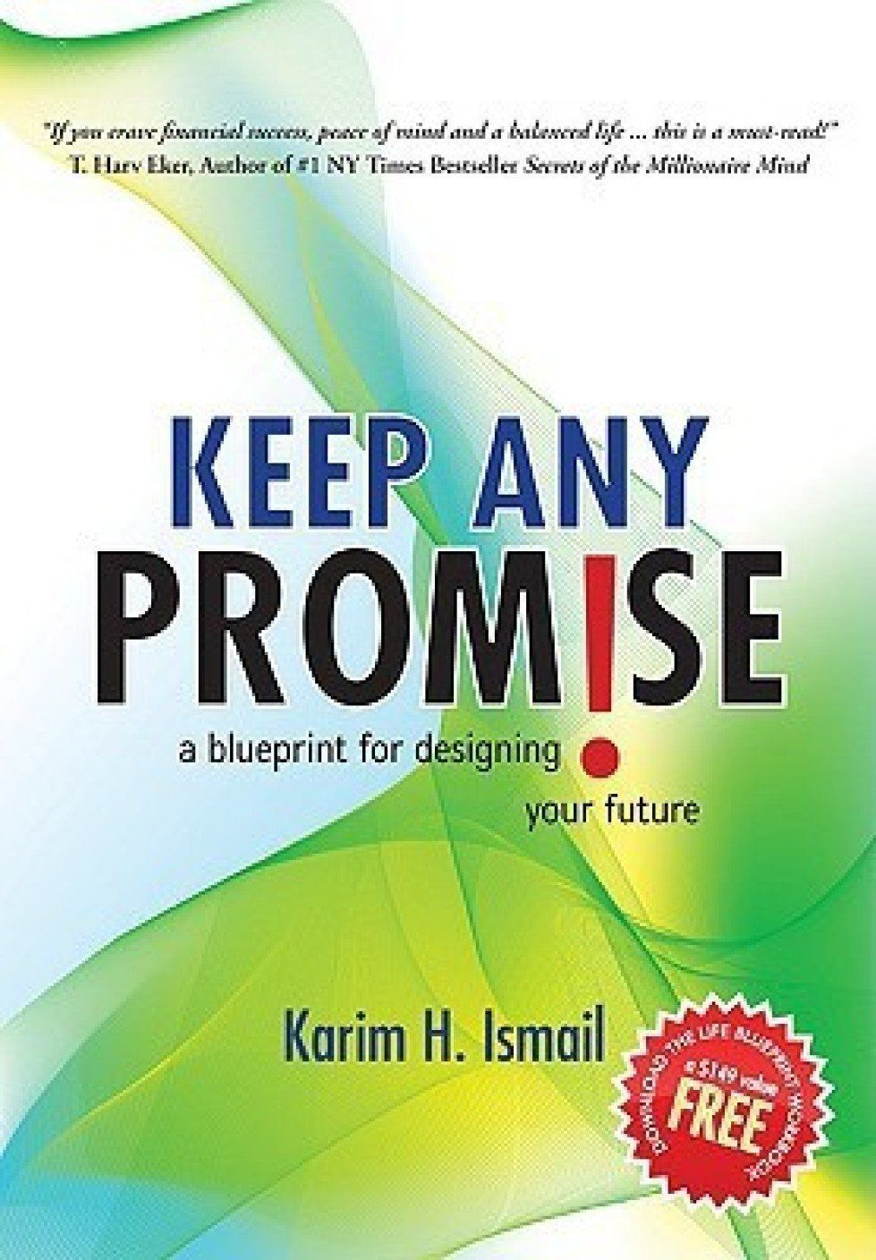 Keep any promise a blueprint for designing your future by karim keep any promise a blueprint for designing your future by karim ismail hardcover malvernweather Images