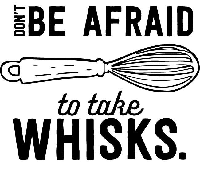 Dont Be Afraid To Take Whisks Funny Pun Kitchen Wall Decal