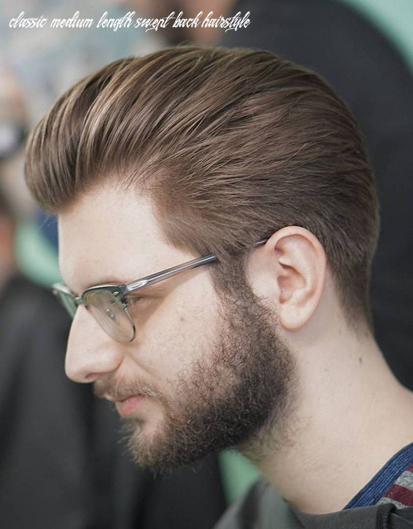 10 Classic Medium Length Swept Back Hairstyle Slicked Back Hair Hair And Beard Styles Mens Slicked Back Hairstyles