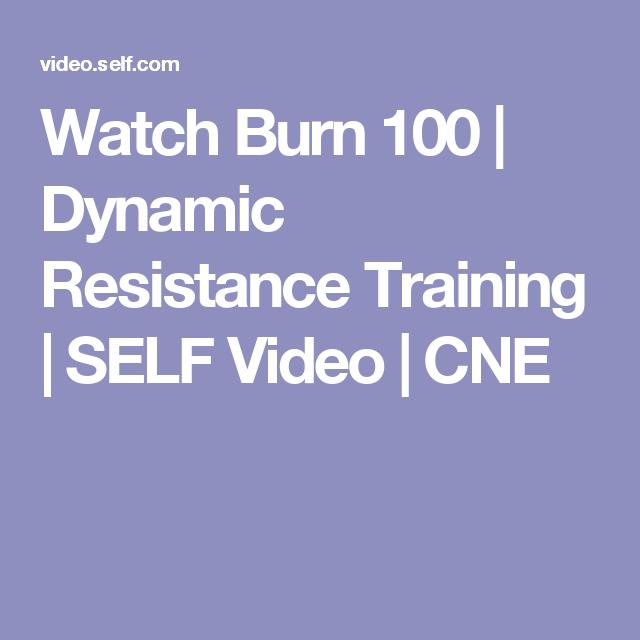 Watch Burn 100 | Dynamic Resistance Training | SELF Video | CNE