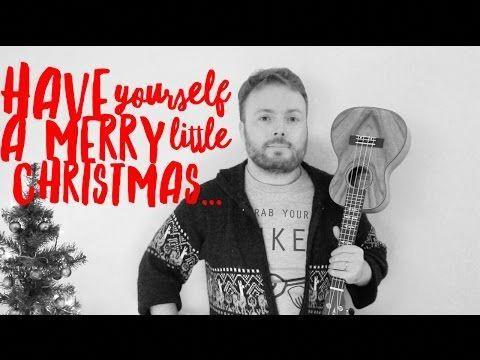 HAVE YOURSELF A MERRY LITTLE CHRISTMAS - UKULELE TUTORIAL! - YouTube
