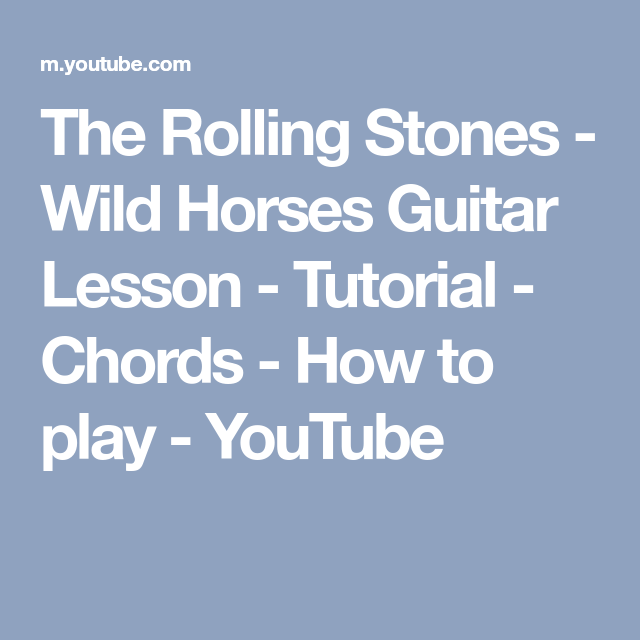 The Rolling Stones - Wild Horses Guitar Lesson - Tutorial - Chords ...
