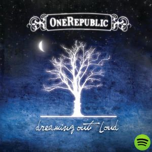 Dreaming Out Loud, an album by OneRepublic on Spotify