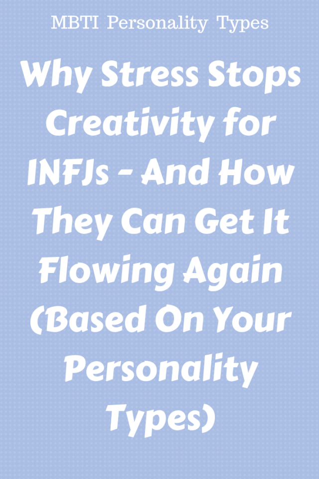 Why Stress Stops Creativity for INFJs – And How They Can Get